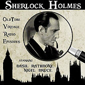 Sherlock Holmes - Vintage Radio Classics starring Basil Rathbone, Nigel Bruce by Forgotten Films