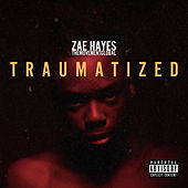 Traumatized von Zae Hayes