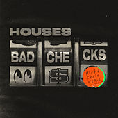 Bad Checks (Mute Choir Remix) von Houses
