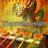 62 Sounds for Immense Research von Lullabies for Deep Meditation