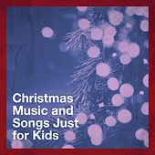 Christmas Music and Songs Just for Kids di Christmas Music, Christmas Carols, Best Christmas Songs
