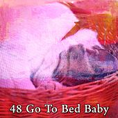 48 Go to Bed Baby by Deep Sleep Relaxation