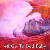 48 Go to Bed Baby von Deep Sleep Relaxation