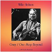 Crazy / One Step Beyond (Remastered 2019) by Willie Nelson