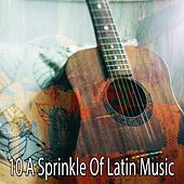 10 A Sprinkle of Latin Music by Instrumental