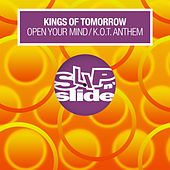 Open Your Mind / K.O.T. Anthem di Kings Of Tomorrow
