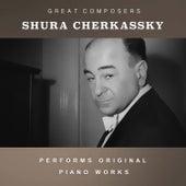 Shura Cherkassky Performs Original Piano Works von Shura Cherkassky