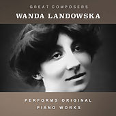 Wanda Landowska Performs Original Piano Works by Wanda Landowska