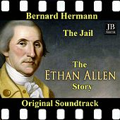 The Jail The Ethan Allen Story Original Soundtrack 1956 de Bernard Herrmann