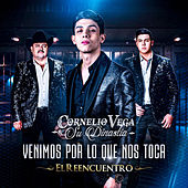 Venimos por Lo Que Nos Toca de Cornelio Vega y su Dinastia