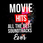 Movie Hits - All the Best Soundtracks Ever de Various Artists
