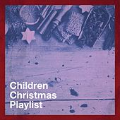 Children Christmas Playlist von The Merry Christmas Players, Christmas Favourites, Christmas Hits, Christmas Songs