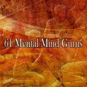 61 Mental Mind Gurus von Massage Therapy Music