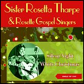White Christmas - Silent Night, Holy Night (Singles of 1949) de Sister Rosetta Tharpe