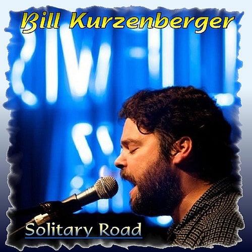 Solitary Road by Bill Kurzenberger