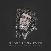 Blood in My Eyes by Struggle Jennings