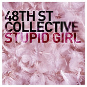 Stupid Girl von 48Th St. Collective