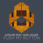 Push My Button by Justluke