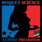 A Little Freakiness de Roquet Science