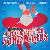 A Good Year for Santa Claus by Various Artists