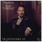 Suit Tonight The Untouchable WS (Remix) von Trevieno