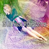 25 At Peace with Storms by Relaxing Rain Sounds
