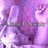 54 Bathe in Serenity von Best Relaxing SPA Music