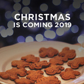 Christmas Is Coming 2019 di Various Artists