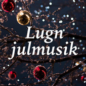 Lugn Julmusik by Various Artists
