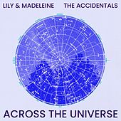 Across The Universe von Lily & Madeleine