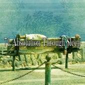 71 Absolution Through Sleep by Baby Sleep Sleep