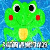 24 Adventure with Songs for Children de Canciones Para Niños