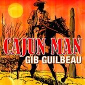 Cajun Man - Gib Guilbeau by Gib Guilbeau