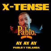 Ay Ay Ay by X-Tense