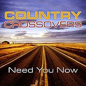 Country Crossovers: Need You Now by The Countdown Singers