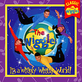 It's A Wiggly, Wiggly World (Classic Wiggles) by The Wiggles