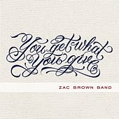You Get What You Give de Zac Brown Band