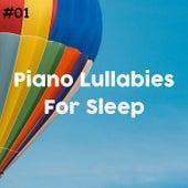#01 Piano Lullabies For Sleep by Baby Sleep Sleep