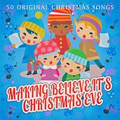 Making Believe It's Christmas Eve by Various Artists