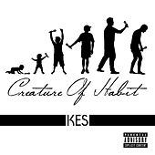 Creature of Habit by Kes