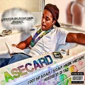 I Got My S.O.A.P.: S.O.A.P. Muzik Mixtape (Hosted By DJ Taz) de AseCard