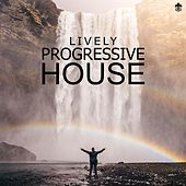 Lively Progressive House by Various Artists