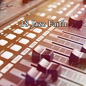 18 Jazz Faith by Chillout Lounge