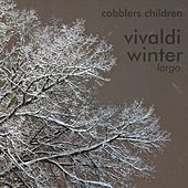 "The Four Seasons, Concerto No. 4 in F Minor, RV 297 ""Winter"": II. Largo di Cobblers Children"