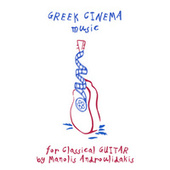 Greek Cinema Music For Classical Guitar by Manolis Androulidakis