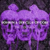 Tief gesunken by Bohren & Der Club Of Gore