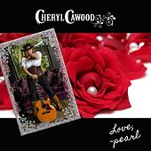 Love, ~ Pearl de Cheryl Cawood