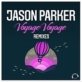 Voyage Voyage (Remixes) by Jason Parker