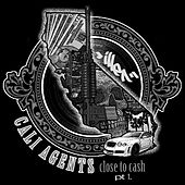 Close To Cash PT.1 by Cali Agents