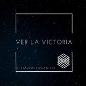 Ver la victoria (Acoustic) de Corazón Orgánico